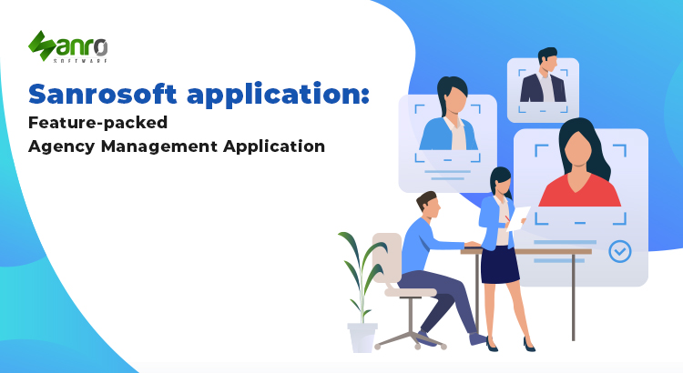 Sanrosoft Application:  Feature-Packed Agency Management Application