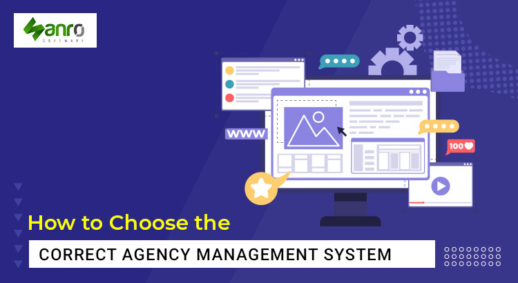 How to Choose the Correct Agency Management System
