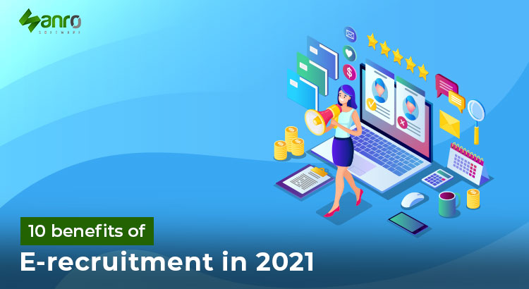 10 benefits of e recruitment in 2021